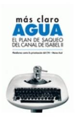 """Se publica """"Más claro el agua. El plan de saqueo del Canal de Isabel II"""""""