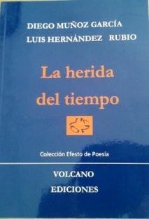 Los poetas Luis Hernández Rubio y Diego Muñoz publican 'La herida del tiempo'