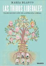 'Las tribus liberales. Una deconstrucción de la mitología liberal' de María Blanco