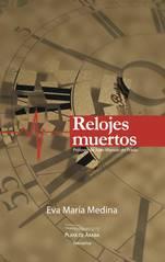 """""""Relojes muertos"""" de Eva María Medina"""