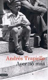 'Ayer no más' de Andrés Trapiello