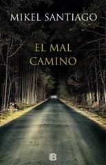 'El mal camino', lo nuevo de Mikel Santiago