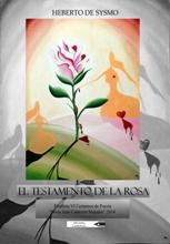 'El testamento de la Rosa', un poemario humanista de Heberto de Sysmo