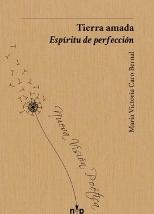 'Tierra amada. Espíritu de perfección' de María Victoria Caro Bernal
