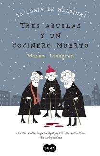 'Tres abuelas y un cocinero muerto' de Minna Lindgren, un thriller sorprendente