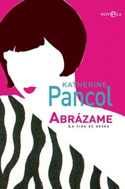 'Abrázame', nuevo libro de Katherine Pancol