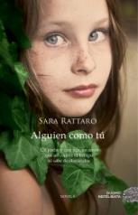'Alguién como tú' de Sara Rattaro, historia que llega al corazón