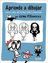 Aprende a dibujar paso a paso de forma fácil y divertida con Jaime Villanueva