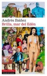 Andrés Ibáñez nos trae una nueva novela, 'Brilla, mar del Edén'