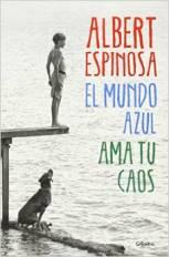 'El mundo azul' de Albert Espinosa, el caos de la vida