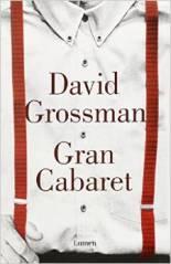 'Gran Cabaret', la nueva novela del escritor israelí David Grossman