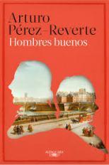 'Hombres buenos' de Arturo Pérez-Reverte
