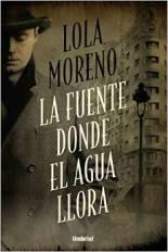 """""""La fuente donde el agua llora"""" de Lola Moreno"""