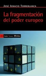 'La fragmentación del poder europeo' de José Ignacio Torreblanca