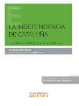 'La independencia de Cataluña. Historia, economía, política y derecho' de Gaspar Ariño Ortiz