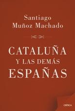 'Cataluña y las demás Españas' de Santiago Muñoz Machado
