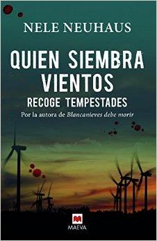 Vuelve Nele Neuhaus con 'Quien siembra vientos, recoge tempestades', la 5ª entrega de Oliver y Pia