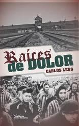 'Raíces de dolor' de Carlos Lens