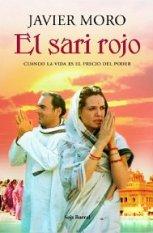 'El sari rojo' de Javier Moro: cuando la vida es el precio del poder.