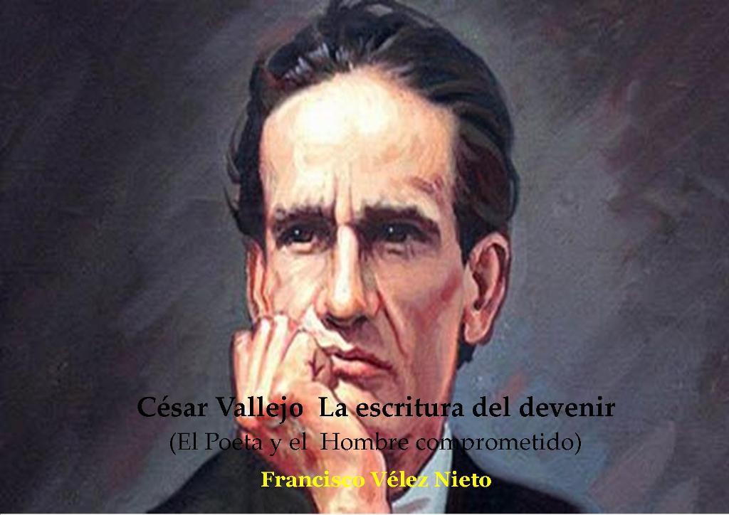 Cesar Vallejo. La escritura del devenir.