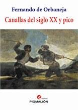 """""""Canallas del siglo XX y pico"""" de Fernando de Orbaneja"""