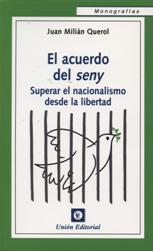 'El acuerdo del seny. Superar el nacionalismo desde la libertad' de Juan Milián Querol
