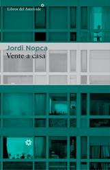 'Vente a casa' de Jordi Nopca