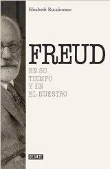 La profesora francesa Elisabeth Roudinesco publica la biografía definita de Sigmund Freud