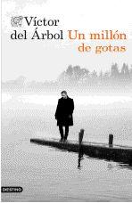 """""""Un millón de gotas"""", de Víctor del Árbol"""