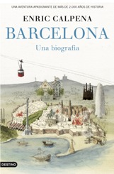 La ciudad de Barcelona ya tiene su primera biografía: una aventura apasionante de más de 2.000 años de historia