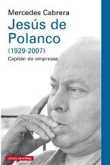 Mercedes Cabrera publica la biografía de Jesús de Polanco, el hombre que desafío a Felipe González