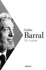 Lumen recopila las obras memorialísticas del poeta y editor Carlos Barral en el volumen