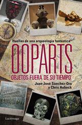 'Ooparts. Objetos fuera de su tiempo', de Juan José Sánchez-Oro y Chris Aubeck