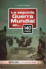 La Segunda Guerra Mundial en 140 páginas