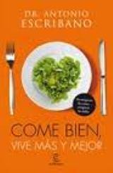 """Espasa publica """"Come bien, vive más y mejor"""", el libro de hábitos y consejos para una vida saludable"""