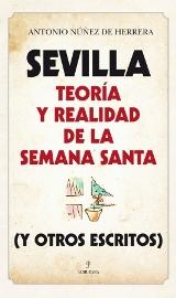 Sevilla, teoría y realidad de la Semana Santa
