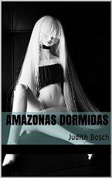 'Amazonas dormidas', de Judith Bosch