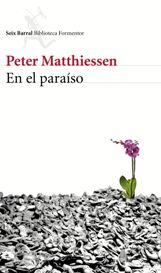 """""""En el paraíso"""" de Peter Matthiessen"""