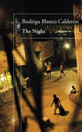La editorial Alfaguara publica «The night», de Rodrigo Blanco Calderón