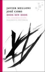 'Dios sin Dios', una confrontación entre Javier Melloni y José Cobo