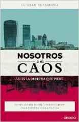 """""""Nosotros o el caos"""" de Esteban Hernández"""