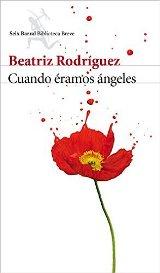 """""""Cuando éramos ángeles"""" de Beatriz Rodríguez"""