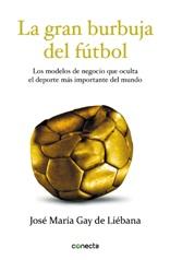 José María Gay de Liébana publica 'La gran burbuja del fútbol'