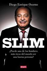 Diego Enrique Osorno publica la biografía de Carlos Slim, uno de los hombres más ricos del mundo