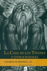 La casa de los titanes y otros poemas