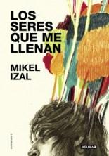 El cantante Mikel Izal se pasa a los relatos con 'Los seres que me llenan'