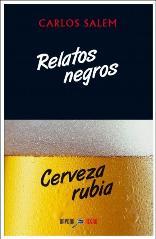 Relatos negros. Cerveza rubia