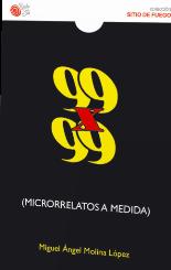 99X99 (Microrrelatos a medida)