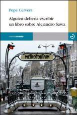 """""""Alguien debería escribir un libro sobre Alejandro Sawa"""" de Pepe Cervera"""