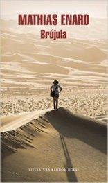 "Se publica ""Brújula"", la última novela de Mathias Enard, ganadora del Premio Goncourt 2015"